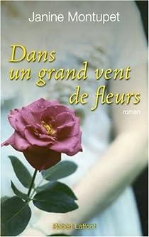 Dans un grand vent de fleurs par Montupet
