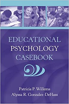 Book Educational Psychology Casebook 1st (first) Edition by Willems, Patricia P., Gonzalez DeHass, Alyssa [2005]