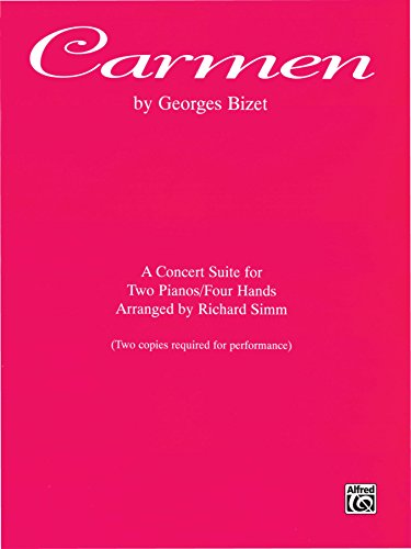 Carmen: Piano Duet Sheet Music Concert Suite for Two Pianos, Four Hands