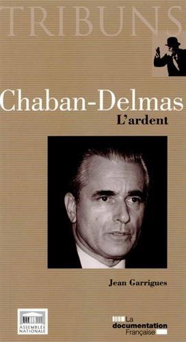 Chaban-Delmas : L'ardent (Anglais) Carte – 2 septembre 2015 Jean Garrigues Chaban-Delmas : L'ardent La Documentation française 2110090413