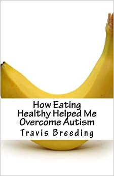 How Eating Healthy Helped Me Overcome Autism