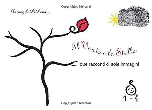 Il Vento e la Stella: due racconti di sole immagini: Volume 1