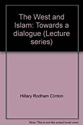The West and Islam: Towards a dialogue (Lecture series)