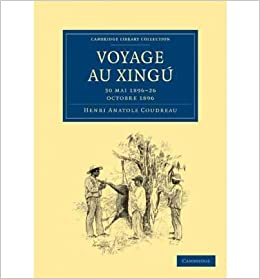 Book Voyage Au Xingu: 30 Mai 1896-26 Octobre 1896 (Cambridge Library Collection: Linguistics (Paperback)) (Paperback)(French) - Common