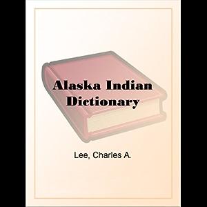 Alaska Indian Dictionary