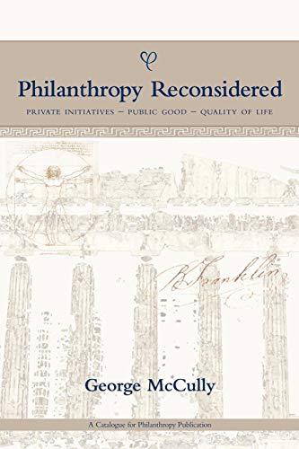 Philanthropy Reconsidered: Private Initiatives - Public...