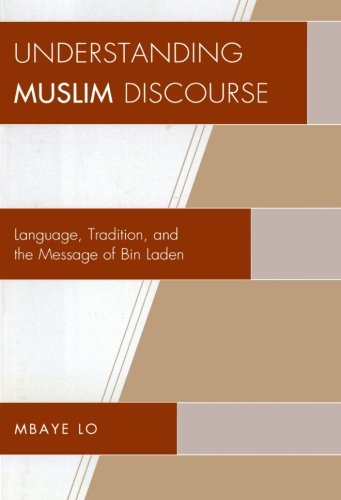 Understanding Muslim Discourse: Language, Tradition, and the Message of Bin Laden by Brand: University Press of America