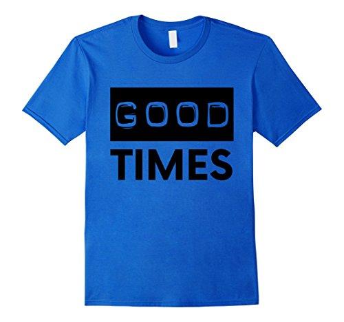 good times t shirt - 9