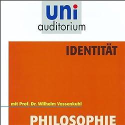 Identität. uni-auditorium mit Prof. Dr. Wilhelm Vossenkuhl