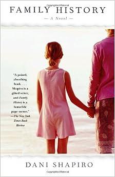Family History A Novel Dani Shapiro 9781400032112