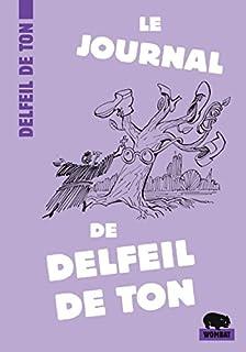 Le Journal de Delfeil de Ton, Ton, Delfeil de