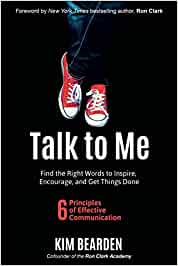 Talk to Me: Find the Right Words to Inspire, Encourage, and Get ...