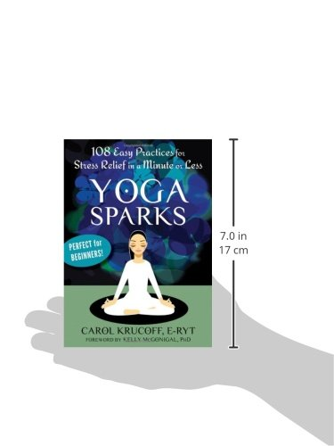 Yoga Sparks: 108 Easy Practices for Stress Relief in a ...