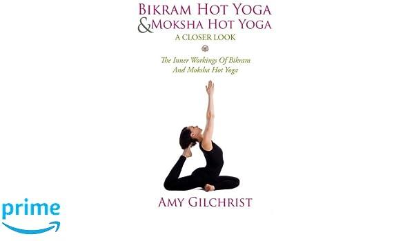 Birkam Hot Yoga And Moksha Hot Yoga: The Inner Workings Of ...