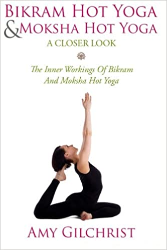 Birkam Hot Yoga And Moksha Hot Yoga: The Inner Workings Of ...