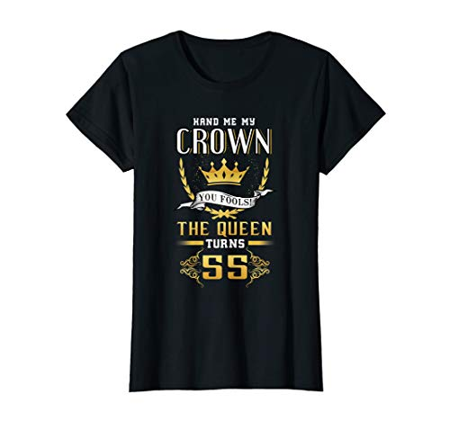 Pp Funny Birthday Gift Ideaswomens 55th Birthday Hand Me My Crown The Queen Turns 55 T Shirt Dailymail
