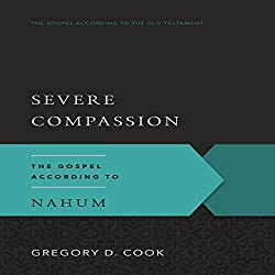 Severe Compassion: The Gospel According to Nahum