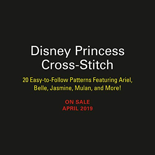Pdf Humor Disney Princess Cross-Stitch: 22 Easy-to-Follow Patterns Featuring Ariel, Belle, Jasmine, Mulan, and More!