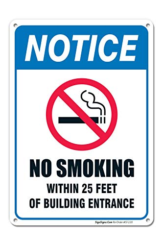 No Smoking Sign, No Smoking Within 25 Feet Of Building Entrance Sign, 10x14 Rust Free .40 Aluminum UV Printed, Easy to Mount Weather Resistant Long Lasting Ink Made In USA by SIGO SIGNS