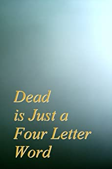 Dead is Just A Four Letter Word by [Weiler, Deborah S.]