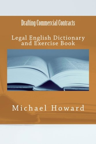 Drafting Commercial Contracts: Legal English Dictionary and Exercise Book (Legal English Dictionaries)