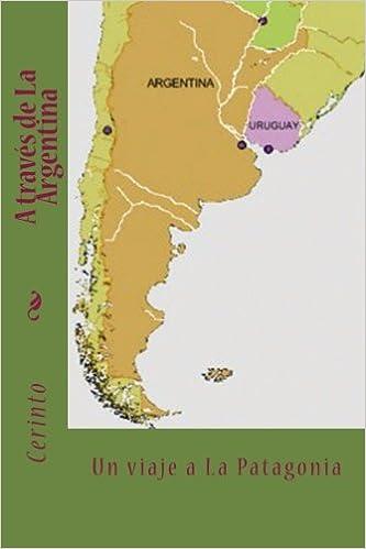 A través de La Argentina: Un viaje a la Patagonia: Volume 2