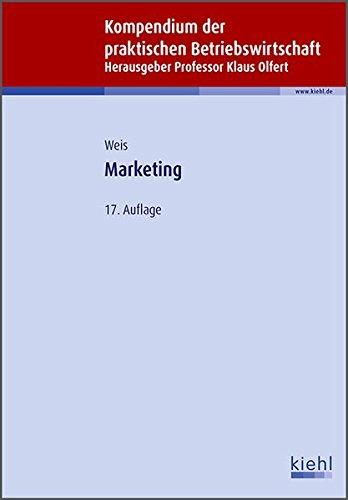 Marketing (Kompendium der praktischen Betriebswirtschaft) Taschenbuch – 15. Juli 2015 Hans Christian Weis NWB Verlag 3470512779 Lehrbuch
