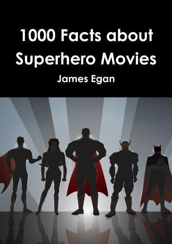 1000 Facts about Superhero Movies ebook