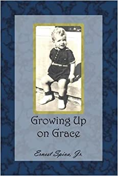 Book Growing Up on Grace by Jr., Ernest Spiva (2015-12-22)