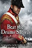Beat the Drums Slowly, Adrian Goldsworthy, 178022494X