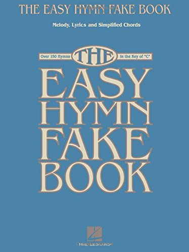 The Easy Hymn Fake Book: Over 150 Hymns in the Key of