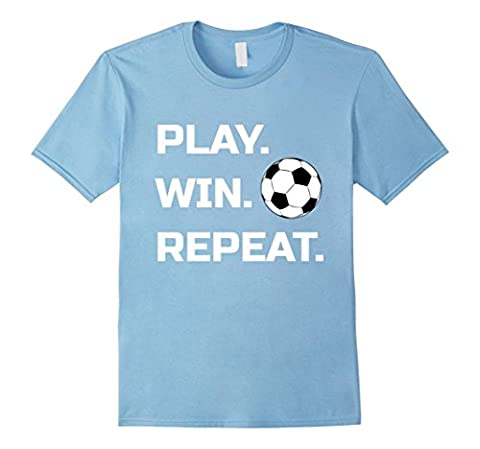 Mens Play Win Repeat Soccer Player Ball Lover T Shirt Tee Large Baby Blue - Play Soccer T-shirt
