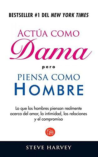 Actua Como Dama Pero Piensa Como Hombre = Act Like a Lady Think Like a Man[SPA-ACTUA COMO DAMA PERO PIENS][Spanish Edition][Paperback]