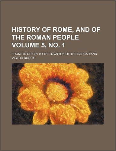 Kostenlose Bücher für Dummies Serie herunterladen History of Rome, and of the Roman people; from its origin to the invasion of the barbarians Volume 5, no. 1 PDF CHM ePub