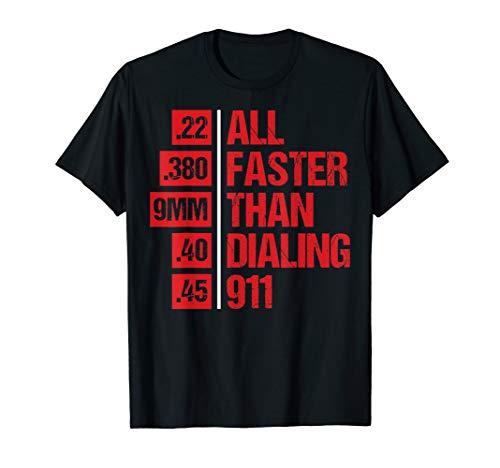 All Faster Than Dialing 911 T-Shirt Weapon Bullet Gun Lovers