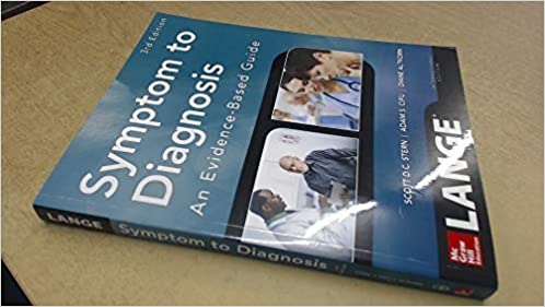 Symptom to diagnosis: an evidence based guide, second edition.