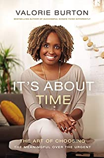 Book Cover: It's About Time: The Art of Choosing the Meaningful Over the Urgent