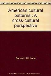 American cultural patterns : A cross-cultural perspective