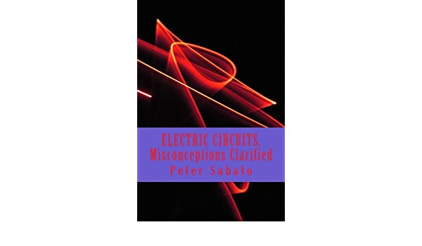 electric circuits misconceptions clarified peter sabato ebook rh amazon com