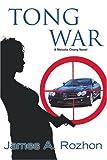 Tong War, James Rozhon, 0595383386