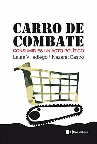 Carro de combate: Consumir es un acto político (Ensayo social nº 11) (