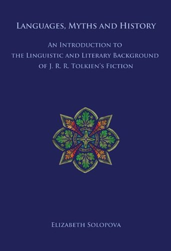 Languages, Myths and History: An Introduction to the Linguistic and Literary Background of J. R. R. Tolkien's Fiction by Brand: North Landing Books