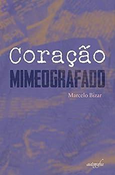 Coração mimeografado por [Bizar, Marcelo]