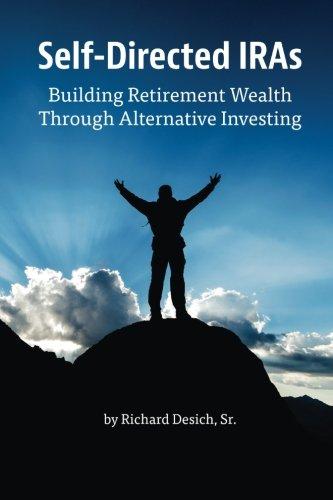 Self-Directed IRAs: Building Retirement Wealth Through Alternative Investing