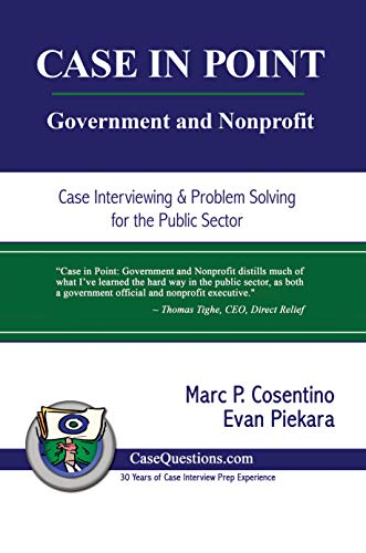 CASE IN POINT: Government and Nonprofit: Case Interview and Strategic  Preparation for Consulting Interviews in the Public Sector