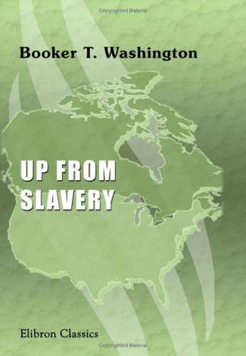 Download Up From Slavery: An Autobiography ebook