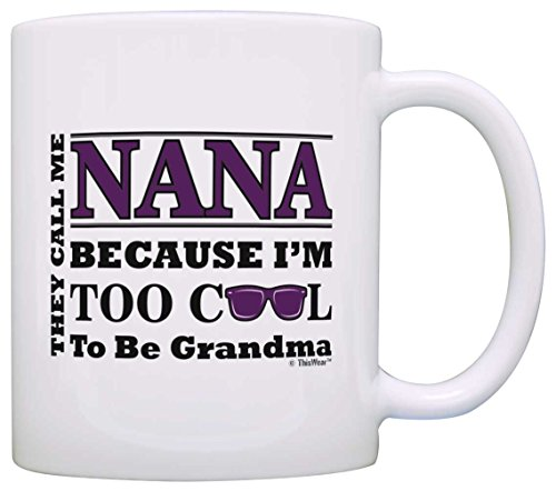 Too Cool to Be Grandma Funny Mug for Nana
