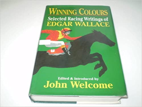 Descargar Libro Mobi Winning Colours: The Selected Racing Writings Of Edgar Wallace Kindle Paperwhite Lee Epub