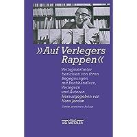 Auf Verlegers Rappen: Verlagsvertreter berichten von ihren Begegnungen mit Buchhändlern, Verlegern und Autoren