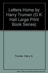 Letters Home by Harry Truman (G K Hall Large Print Book Series)